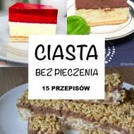 TOP 15 Najlepszych Przepisów na Pyszne Ciasto Bez Pieczenia