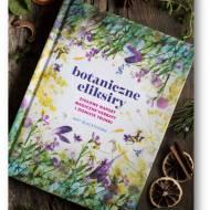 Botaniczne eliksiry  – ziołowe napary, magiczne herbaty i ogniste trunki
