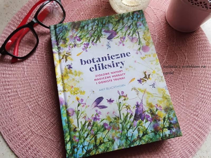 BOTANICZNE ELIKSIRY - recenzja książki