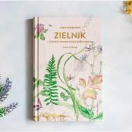 Recenzja Książki - Zielnik - jedzenie i domowe kuracje z łona natury
