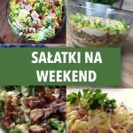 Sałatka na weekend – 12 najlepszych propozycji