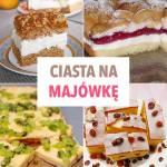 Ciasta na majówkę – 10 pysznych propozycji