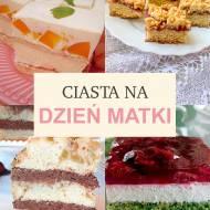 Ciasta na Dzień Matki – 10 najlepszych przepisów