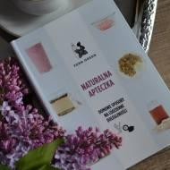 Naturalna Apteczka - domowe sposoby na codzienne dolegliwości. Recenzja książki.