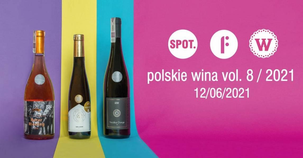 FESTIWAL POLSKIE WINA VOL.8, POZNAŃ, 12.06.2021