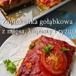 Zapiekanka  z mięsa kapusty i ryżu. Zapiekanka gołąbkowa