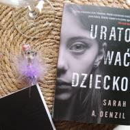 URATOWAĆ DZIECKO - SARAH A. DENZIL