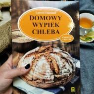 Domowy wypiek chleba – recenzja książki Lauren Chattman wydawnictwo RM