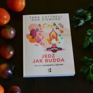Jedz jak Budda. Czyli jak jeść świadomie i zdrowo? Recenzja książki.
