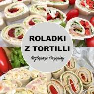Roladki z Tortilli – TOP Najlepszych Przepisów na Domowe Przekąski