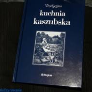 Tradycyjna kuchnia kaszubska Jarosław Ellwart