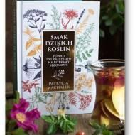 Smak dzikich roślin – Patrycja Machałek