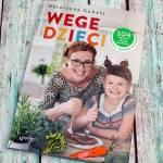 Wege dzieci. 104 proste wege przepisy dla rodzica i małego kucharza - recenzja