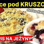 Owoce pod kruszonką - Przepis na szybki deser!