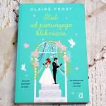 Ślub od pierwszego kliknięcia Claire Frost - recenzja