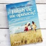 I nigdy cię nie opuszczę!  K. Kalicińska, B. Harasimowicz, Z. Dobrucka - recenzja