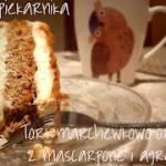 Tort marchewkowo - orzechowy z agrestem i mascarpone