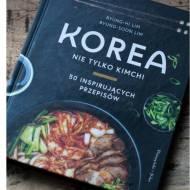 Korea – Nie tylko kimchi – 50 inspirujących przepisów